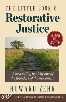 The Little Book of Restorative Justice: Revised and Updated - Zehr, Howard