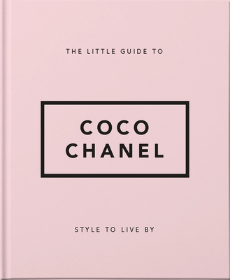 The Little Guide to Coco Chanel: Style to Live By - Orange Hippo!