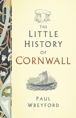 The Little History of Cornwall - Wreyford, Paul