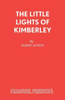 """The Little Lights of Kimberley and Other Plays - Austin, Harry"