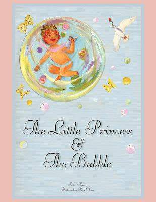 The Little Princess and the Bubble - Bean, Robert