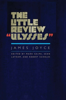 The Little Review Ulysses - Joyce, James, and Gaipa, Mark, and Latham, Sean