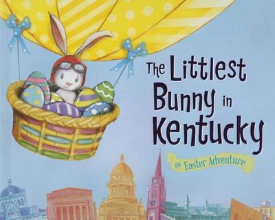 The Littlest Bunny in Kentucky: An Easter Adventure - Jacobs, Lily