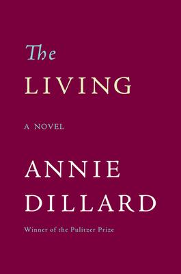 The Living - Dillard, Annie