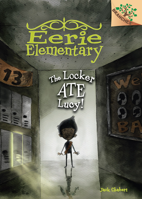 The Locker Ate Lucy!: A Branches Book (Eerie Elementary #2) - Chabert, Jack, and Ricks, Sam (Illustrator)