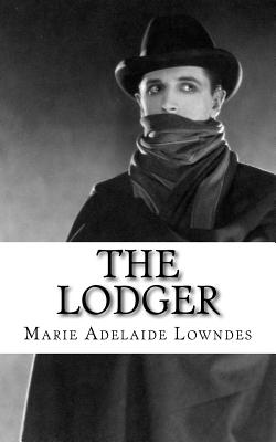 The Lodger - Lowndes, Marie Adelaide