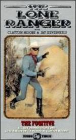 The Lone Ranger: The Fugitive