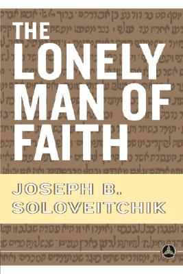 The Lonely Man of Faith - Soloveitchik, Joseph B, Rabbi