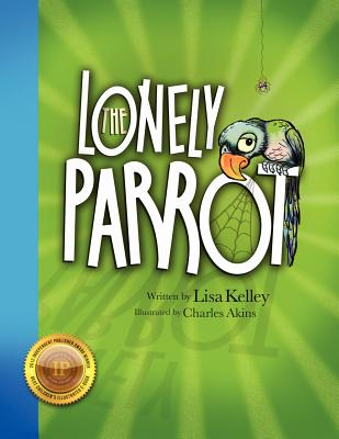 The Lonely Parrot - 2nd Edition 2012 - Kelley, Lisa