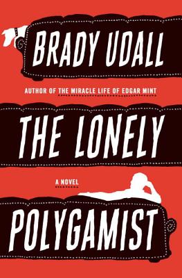 The Lonely Polygamist - Udall, Brady