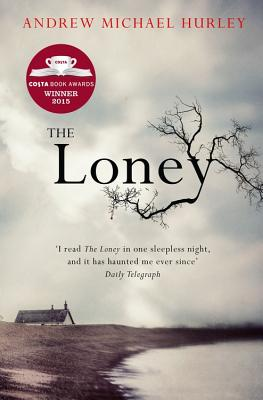 The Loney: 'The Book of the Year 2016' - Hurley, Andrew Michael