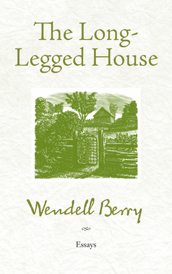 The Long-Legged House - Berry, Wendell