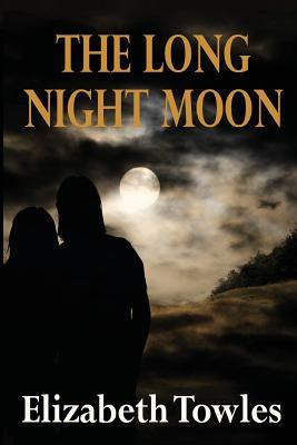 The Long Night Moon - Towles, Elizabeth