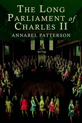 The Long Parliament of Charles II - Patterson, Annabel, Professor