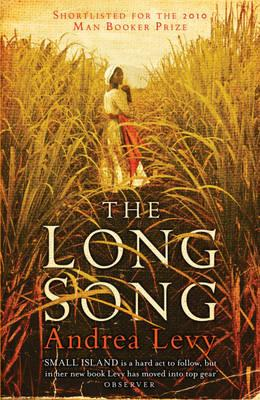 The Long Song: Shortlisted for the Man Booker Prize 2010 - Levy, Andrea