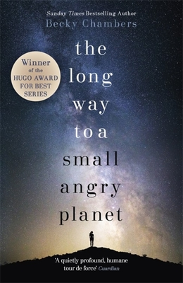 The Long Way to a Small, Angry Planet: Wayfarers 1 - Chambers, Becky