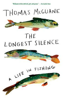 The Longest Silence - McGuane, Thomas