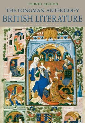 The Longman Anthology of British Literature, Volume 1a: The Middle Ages - Damrosch, David, and Dettmar, Kevin, and Baswell, Christopher, Professor