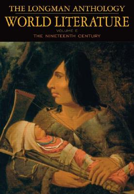 The Longman Anthology of World Literature, Volume E: The 19th Century - Damrosch, David, and Alliston, April, and Brown, Marshall