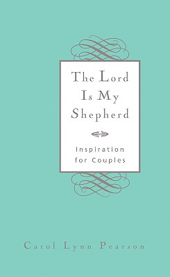 The Lord Is My Shepherd: Inspiration for Couples - Pearson, Carol Lynn