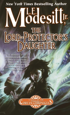 The Lord-Protector's Daughter: The Seventh Book of the Corean Chronicles - Modesitt, L E