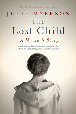 The Lost Child: A Mother's Story - Myerson, Julie
