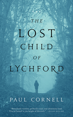 The Lost Child of Lychford - Cornell, Paul