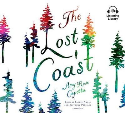 The Lost Coast - Capetta, Amy Rose, and Amoss, Sophie (Read by), and Pressley, Brittany (Read by)