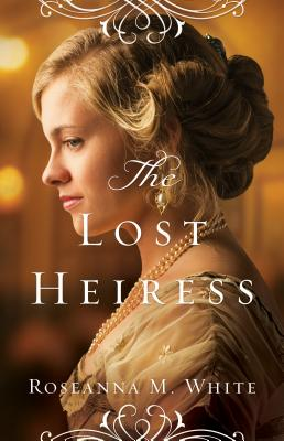 The Lost Heiress - White, Roseanna M