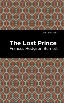 The Lost Prince - Burnett, Frances Hodgson, and Editions, Mint (Contributions by)