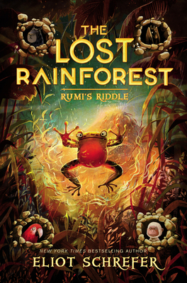 The Lost Rainforest: Rumi's Riddle - Schrefer, Eliot