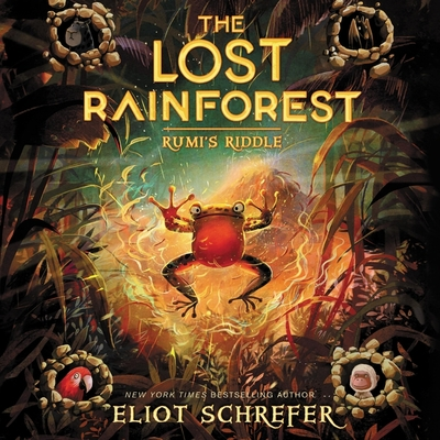 The Lost Rainforest: Rumi's Riddle - Schrefer, Eliot, and Flanagan, Lisa (Read by)