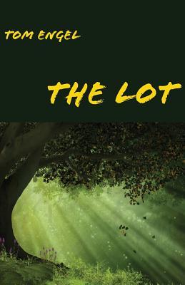 The Lot: A Teen Boy's Adventure - Engel, Tom