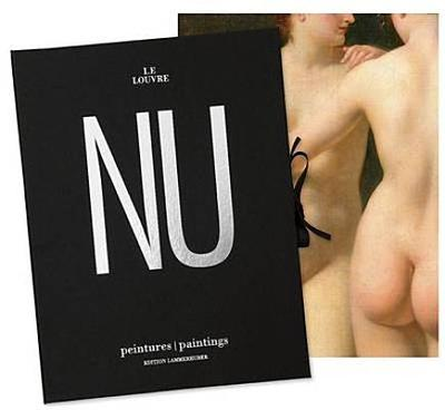 The Louvre Nude Paintings - Belanger, Catherine (Editor), and Galard, Jean, and Lammerhuber, Lois