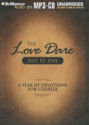 The Love Dare Day by Day: A Year of Devotions for Couples - Kendrick, Stephen, and Kendrick, Alex, and Parks, Tom, Ph.D. (Read by)