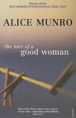 The Love Of A Good Woman - Munro, Alice