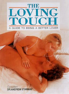 The Loving Touch - Stanway, Andrew, Dr.