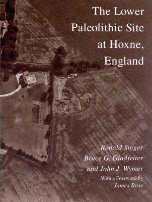 The Lower Paleolithic Site at Hoxne, England - Singer, Ronald