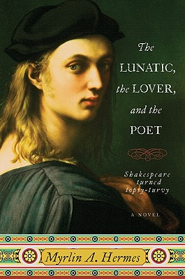 The Lunatic, the Lover, and the Poet - Hermes, Myrlin A