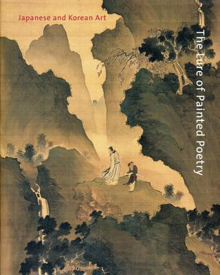 The Lure of Painted Poetry: Japanese and Korean Art - Sun, Seunghye