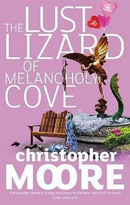 The Lust Lizard of Melancholy Cove - Moore, Christopher