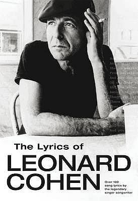 The Lyrics of Leonard Cohen - Cohen, Leonard