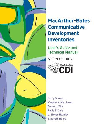 The MacArthur-Bates Communicative Development Inventories: User's Guide and Technical Manual - Fenson, Larry, and Marchman, Virginia, and Thal, Donna