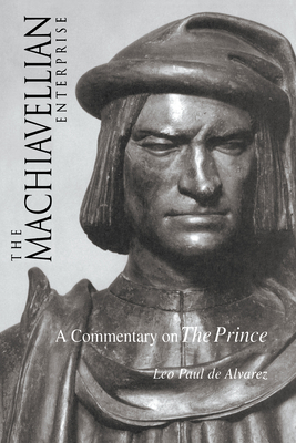 The Machiavellian Enterprise - Alvarez, Leo Paul de
