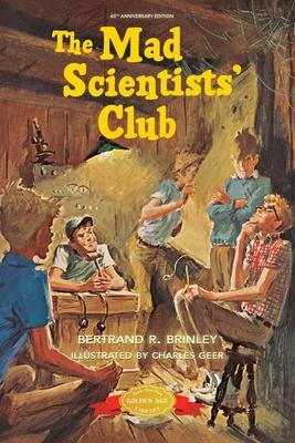 The Mad Scientists' Club - Brinley, Bertrand R