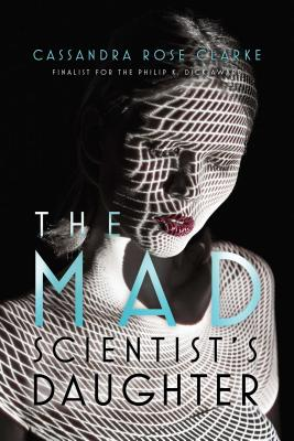The Mad Scientist's Daughter - Clarke, Cassandra Rose