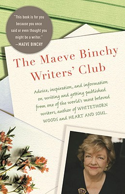 The Maeve Binchy Writers' Club - Binchy, Maeve