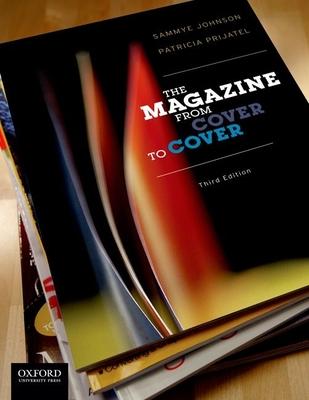 The Magazine from Cover to Cover - Johnson, Sammye, and Prijatel, Patricia