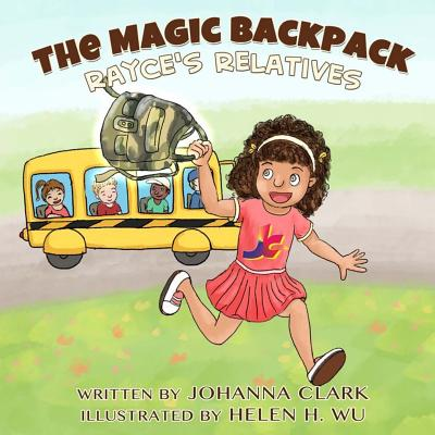 The Magic Backpack: Rayce's Relatives - Clark, Johanna, and Williams, Iris M (Editor)
