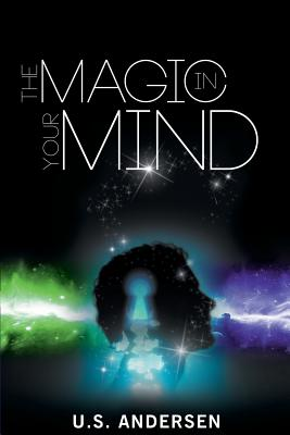 The Magic in Your Mind - Andersen, Uell S